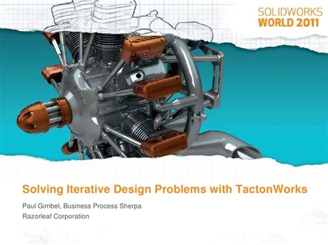 design problems that need solving solving iterative design problems with tactonworks
