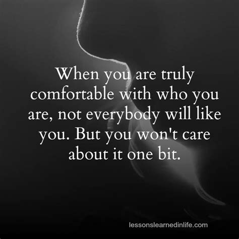 Be Comfortable With by When You Are Truly Comfortable With Who You Are Not