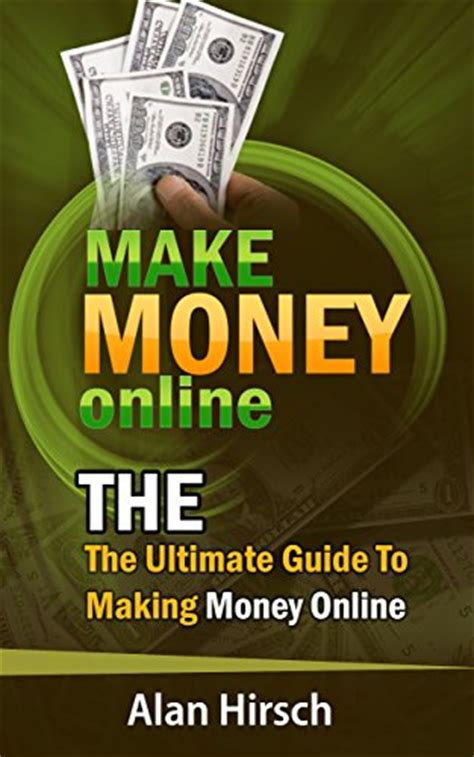 How To Make Money Online Free And Fast - make money online the ultimate guide to making money