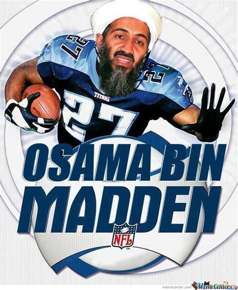 Madden Memes - osama bin madden by bakoahmed meme center