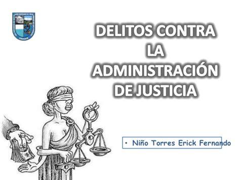 imagenes de justicia en mexico delitos contra la administraci 243 n de justicia per 250