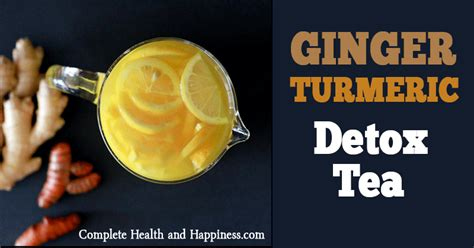 And Turmeric Detox Tea by How To Make A Turmeric Detox Tea Complete Health