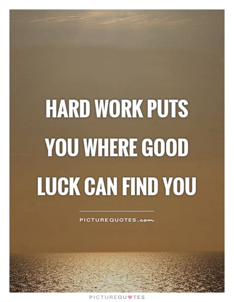 Find Pics Of You Work Puts You Where Luck Can Find You Picture