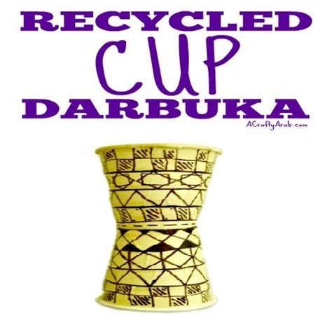 Tutorial Darbuka | recycled cup darbuka tutorial by a crafty arab