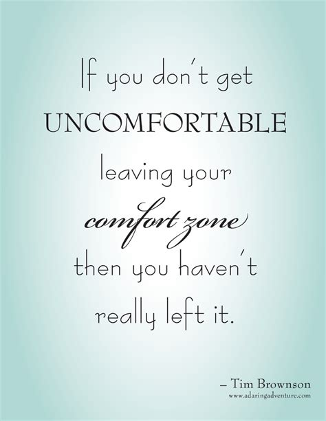 quotes about leaving your comfort if you don t get uncomfortable leaving your comfort zone