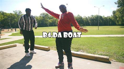 b4 da boat pt 2 lil yachty b4 da boat pt 2 the woah dance shot by
