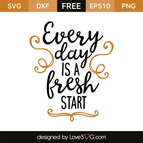 Home Designer Suite Free Download every day is a fresh start lovesvg com