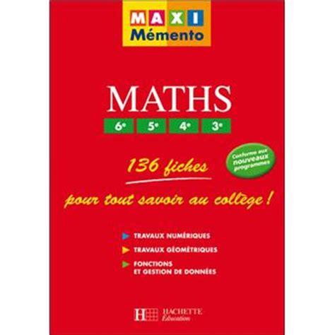 libro maths 6e 3e maxi memento maths 6e 5e 4e 3e broch 233 collectif livre tous les livres 224 la fnac