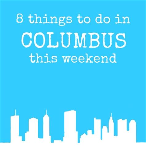 5 Things To Start Your Weekend With by 8 Things To Do In Cbus This Weekend Alley S Recipe Book