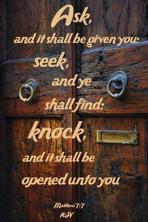 Knock And The Door Shall Be Opened Kjv by Matthew 7 7 8 Kjv Ask And It Shall Be Given You Seek And Ye Shall Find Knock And It