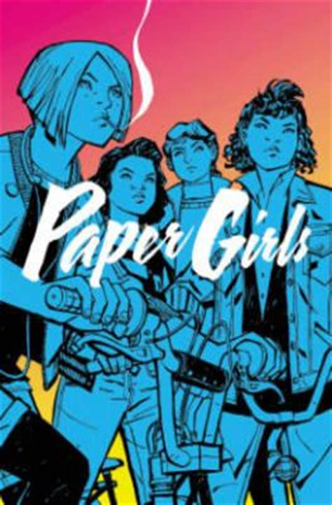 paper girls volume 3 1534302239 paper girls volume 1 brian k vaughan 9781632156747
