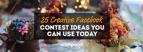 Creative Sweepstakes Ideas - 25 creative facebook contest ideas you can use today