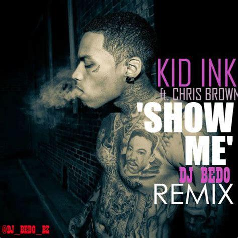 showme kid lnk feat chris brown show me kid ink ft chris brown trinidad james sage the