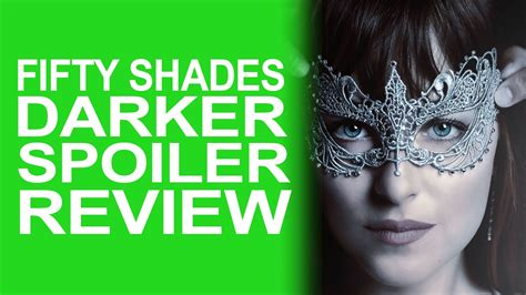 fifty shades darker film youtube fifty shades darker spoiler review youtube
