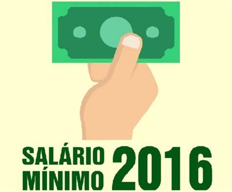 qual o valor do salrio regional em 2016 qual foi o percentual de aumento do salario minimo 2016