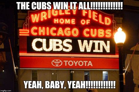 Chicago Cubs Memes - image tagged in world series chicago cubs imgflip