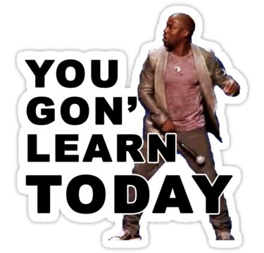 kevin hart you gonna learn today comedian kevin hart quotes quotesgram