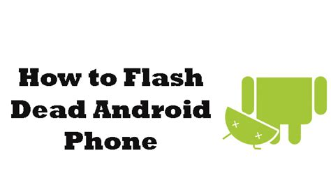 how to get flash on android how to flash any dead android phone using pc my tablet guru