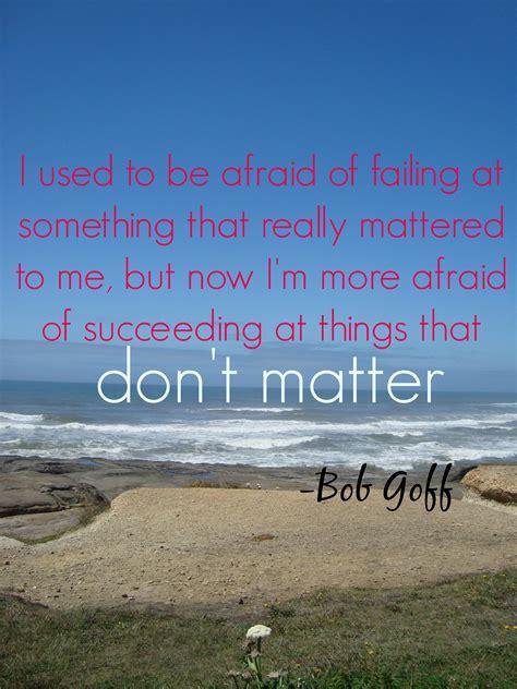 bob goff quotes does quotes tessa maye