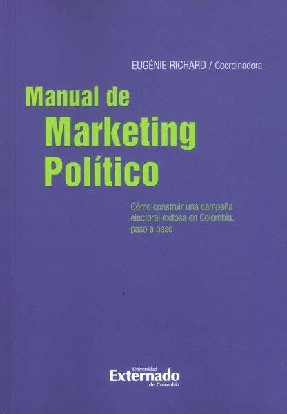 libros de marketing politico y electoral pdf libro impreso manual de marketing pol 237 tico c 243 mo construir una ca 241 a electoral exitosa en