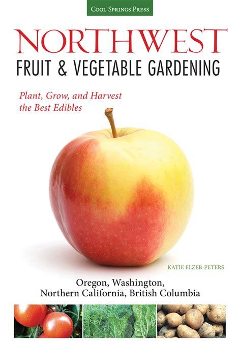 Nuby Garden Fresh Fruit Veggie Press 1 northwest fruit vegetable gardening the garden of words