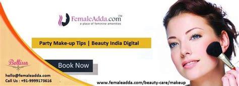 beauty india digital party makeup tips beauty india digital femaleadda com