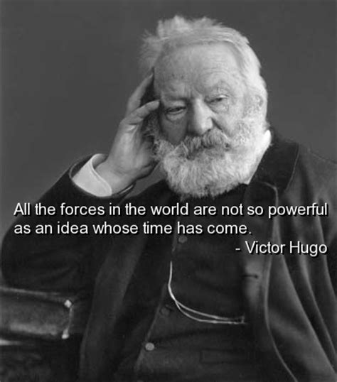 Victor Hugo Quotes Sayings  Ee  Ideas Ee   Forces Politician