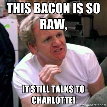 Charlotte Meme - 64 best images about chef ramsay memes on pinterest