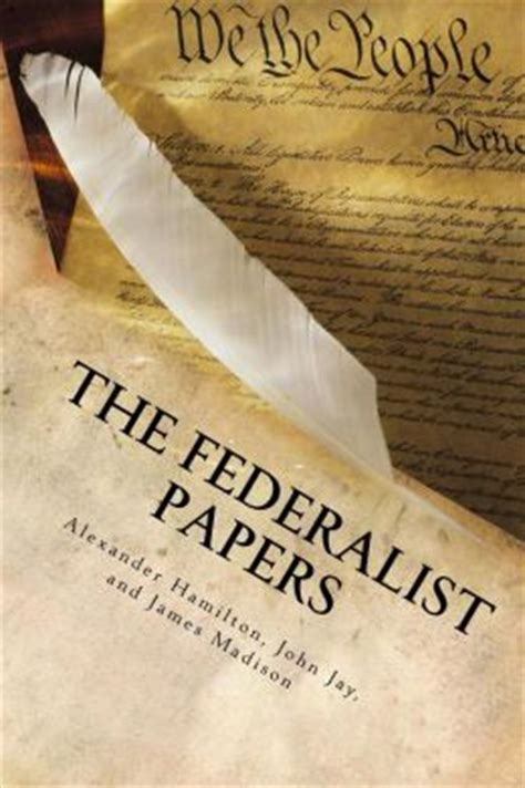 the federalist papers books the federalist papers illustrated by hamilton