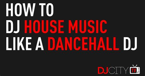 house music record pool how to dj house music like a dancehall dj djcity news music and news for djs and