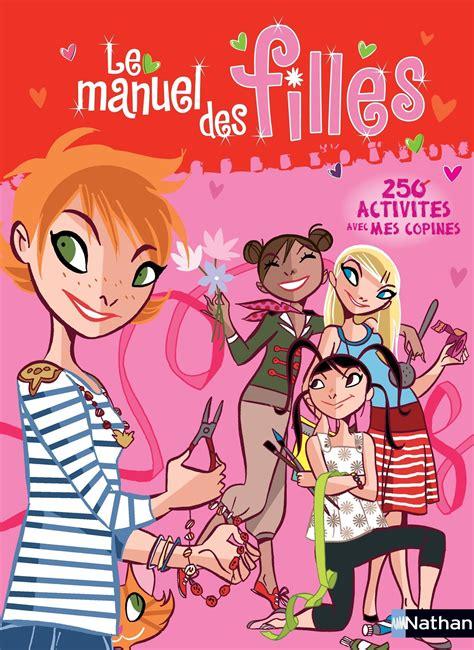 140952891x activites pour les filles livre le manuel des filles 250 activit 233 s avec mes