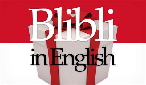 Blibli English | blibli com in english guide to quot blibli quot indonesian online