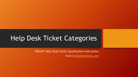 help desk ticket categories and classification scheme