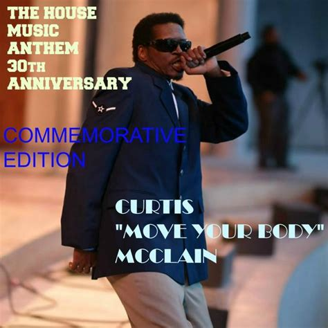 move your body house music curtis move your body mcclain move your body 30th anniversary commemorative