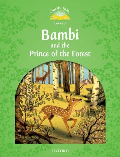 classic tales second edition classic tales second edition level 3 bambi and the prince of the forest audio cd pack