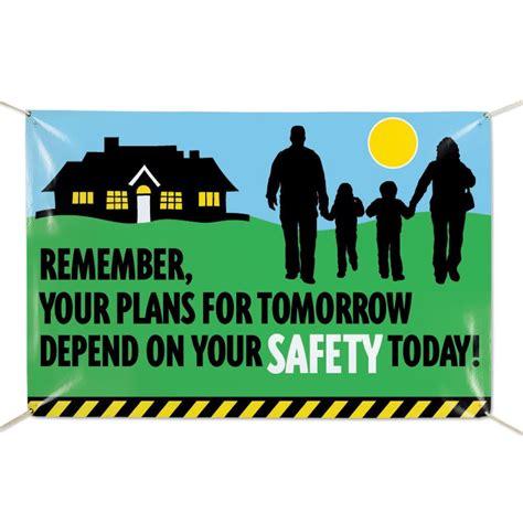 remember  plans  tomorrow depend   safety today vinyl banner