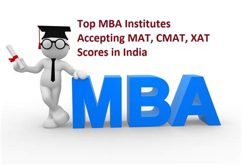 Mba Colleges In Gujarat Accepting Cmat Score by Top Mba Institutes Accepting Mat Cmat Xat Scores In India