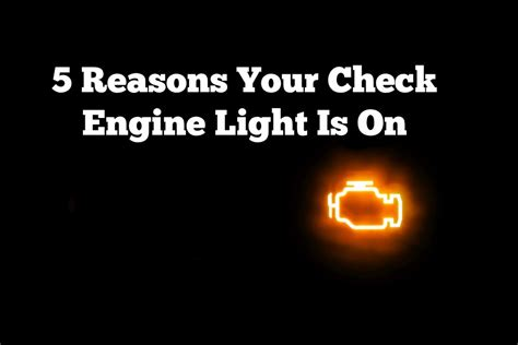 5 Reasons Your Check Engine Light Is On