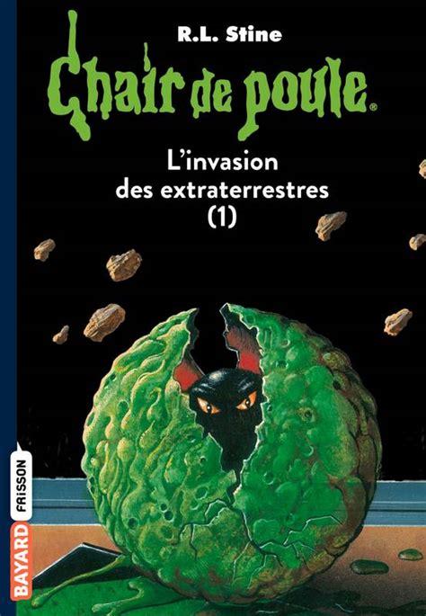 Livre Chair De Poule Tome 55 L Invasion Des
