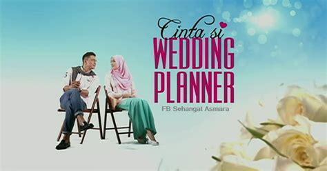 hikayat cinta wedding galleria videos google drama cinta si wedding planner 2016 akasia tv3 lilebit