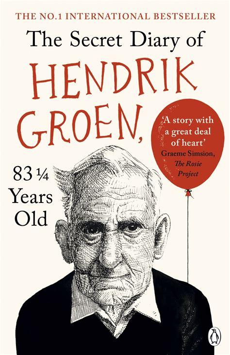 the secret diary of hendrik groen the secret diary of hendrik groen 83 188 years by