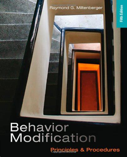 Behavior Modification By Miltenberger 6th Edition by Behavior Modification Principles And Procedures