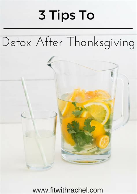 How To Detox After by 3 Tips To Detox After Thanksgiving Fit With