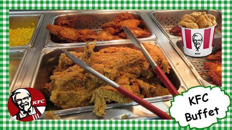 all you can eat kfc buffet kentucky fried chicken dinner