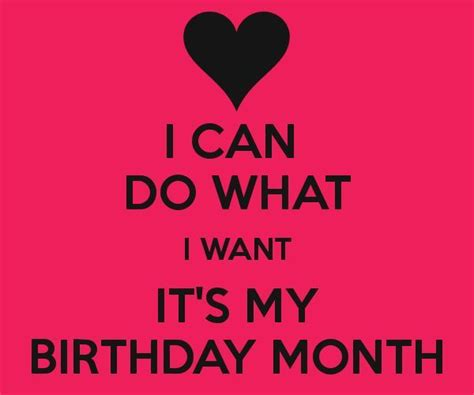 I Wanna Wanna Wish You A Happy Birthday I Can Do What I Want Its My Birthday Month Pictures