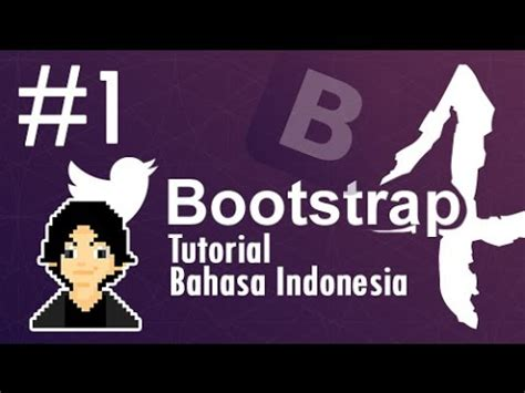 tutorial bootstrap bahasa indonesia bootstrap 4 tutorial bahasa indonesia 1 intro youtube
