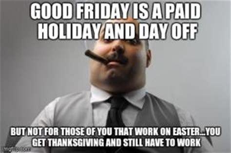 Good Friday Meme - scumbag boss kappit