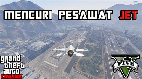 cara naik pesawat jet gta gta 5 online indonesia mencuri pesawat jet susaaah