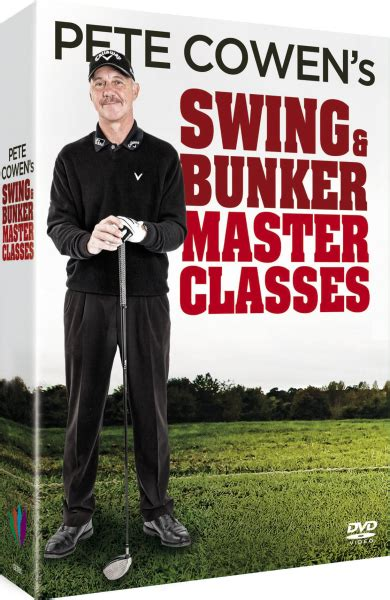 Pete Cowen S Swing And Bunker Master Classes Dvd Zavvi Com