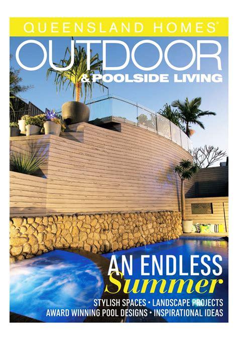 queensland home design and living magazine queensland homes outdoor and poolside living magazine